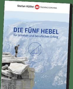 Ebook Die fünf Hebel für privaten und beruflichen Erfolg von Stefan Küthe